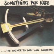 Something_for_Kate_-_....The_Answer_to_Both_Your_Questions_album_front_cover