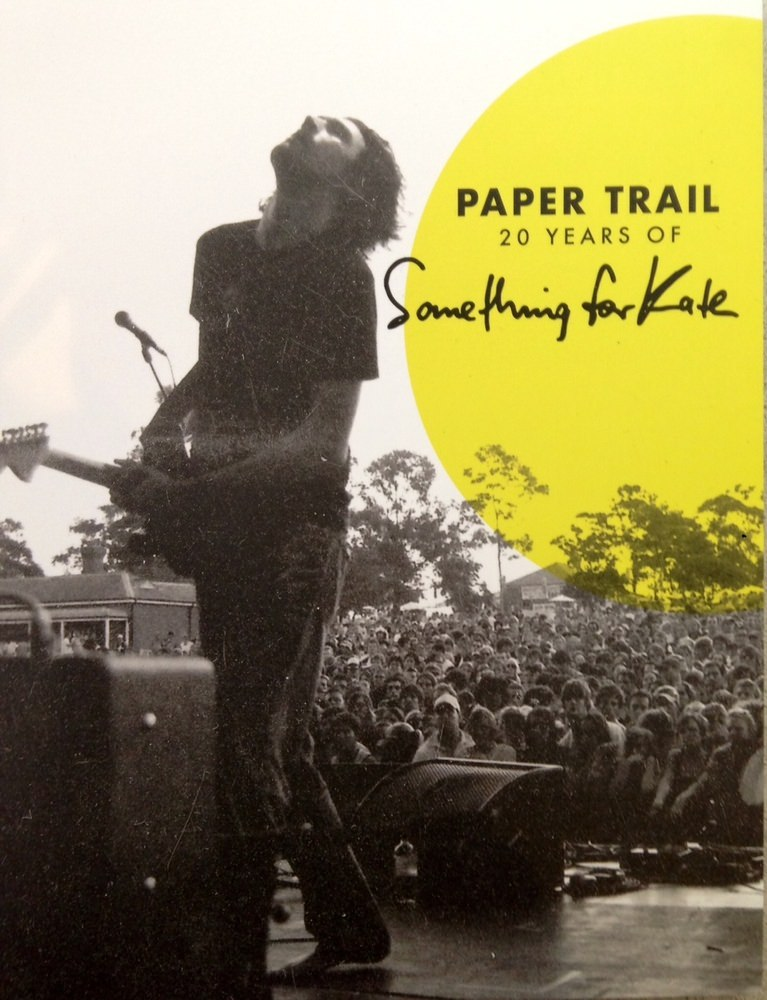 Paper Trail: 20 Years of Something for Kate - the book.